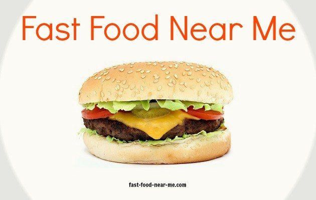 What Fast Food Restaurants Are Near Me Now